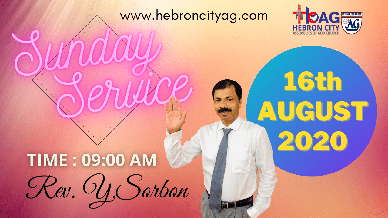 16th August 2020 Hebron City Church Sunday Service Sermon by Pastor Y Sorbon